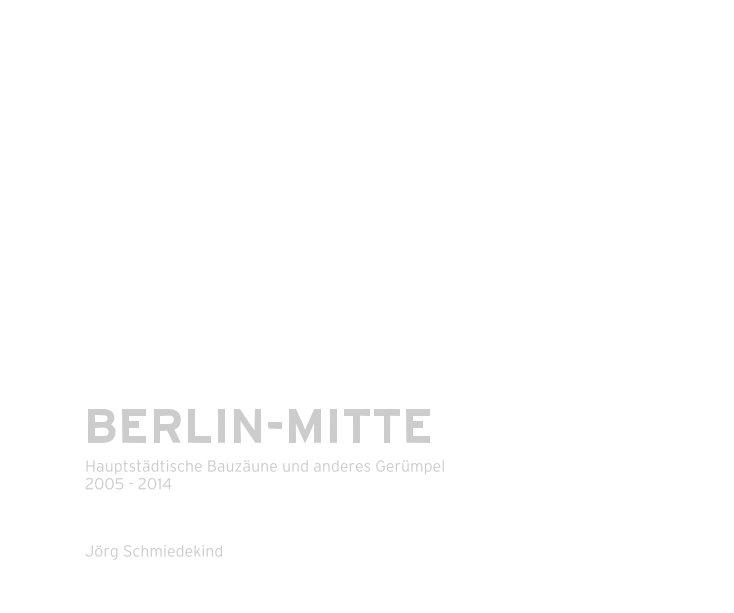 BERLIN-MITTE nach Jörg Schmiedekind anzeigen
