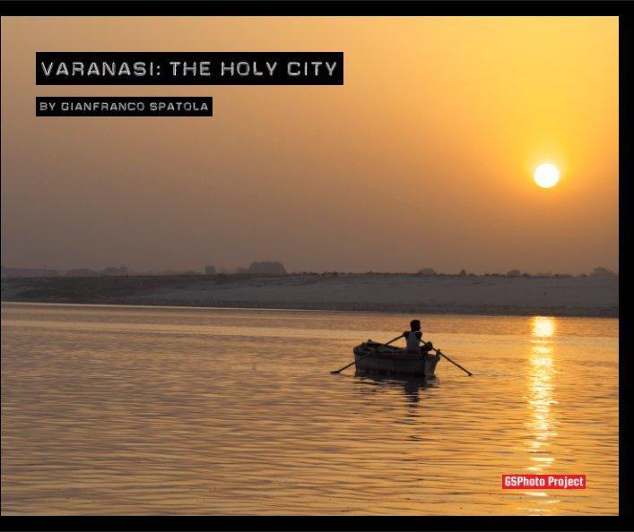 Visualizza Varanasi: The holy city di Gianfranco Spatola