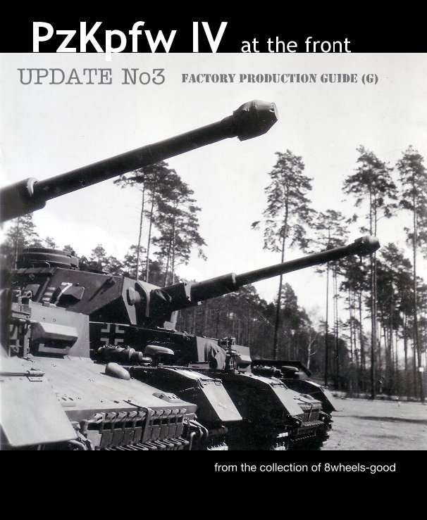 View PzKpfw IV at the front: UPDATE No3 - factory production guide (G) by from the 8wheels-good archive
