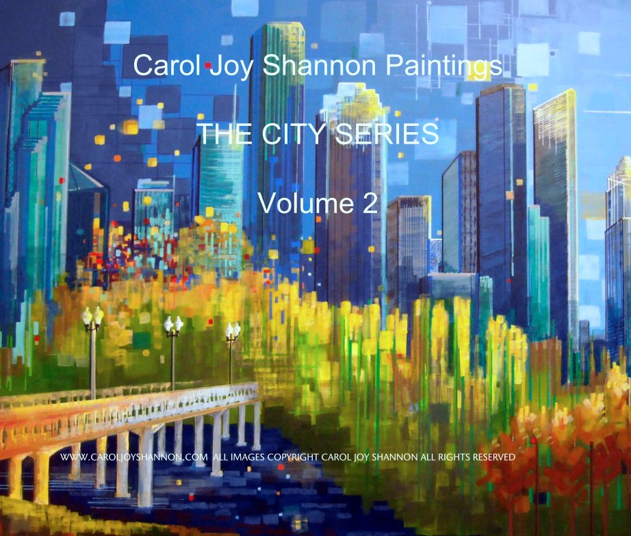 Carol Joy Shannon Paintings THE CITY SERIES Volume 2 by