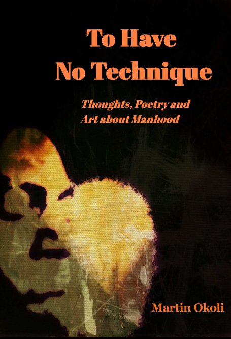 View To Have No Technique by Martin Okoli