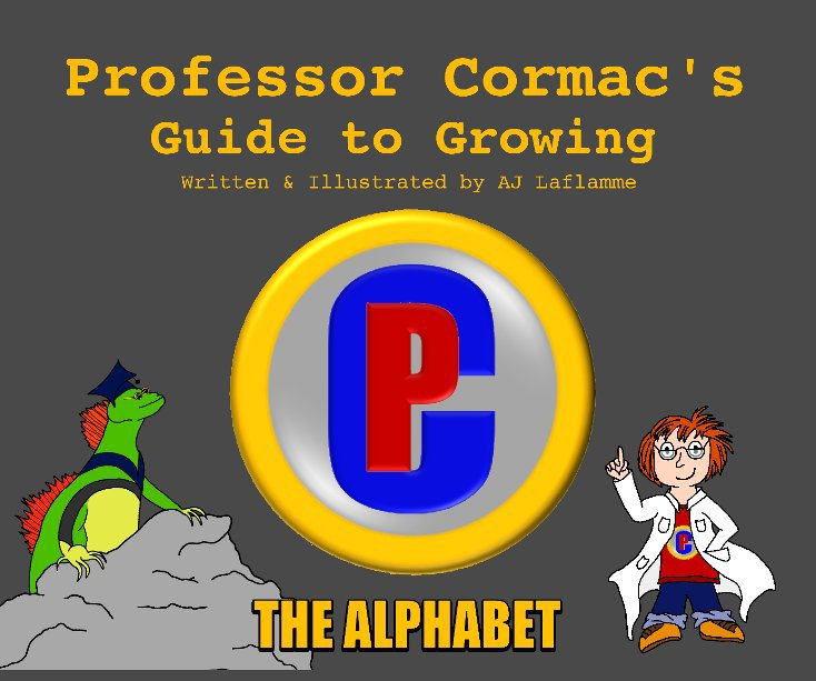 View Professor Cormac's Guide to Growing - The Alphabet by AJ Laflamme