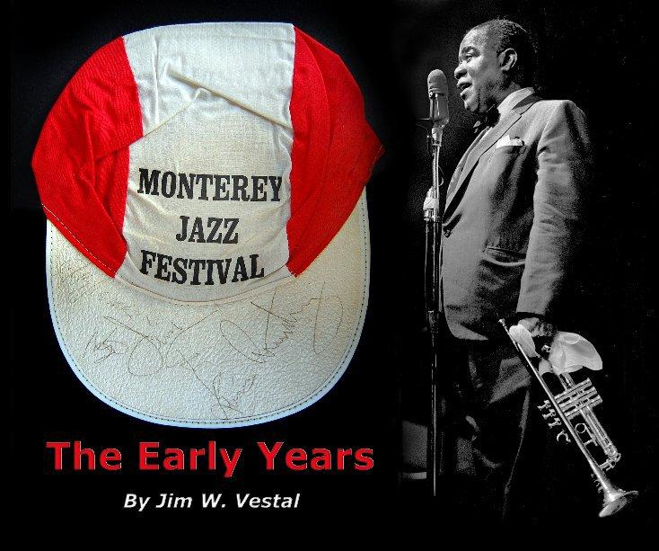 View Monterey Jazz Festival by Jim W. Vestal