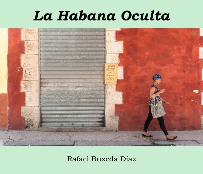 View La Habana Oculta by Rafael Buxeda Diaz