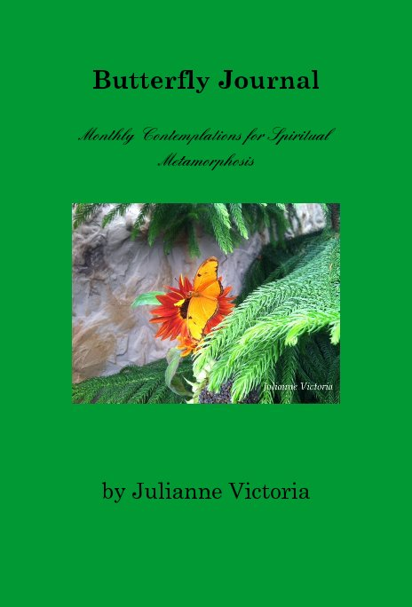 View Butterfly Journal Monthly Contemplations for Spiritual Metamorphosis by Julianne Victoria