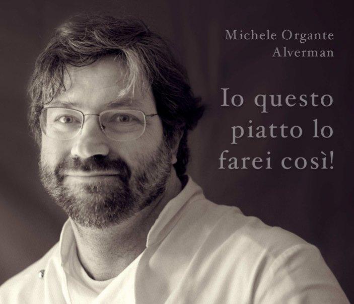 Visualizza Io questo piatto lo farei così! di Michele Organte / Alverman