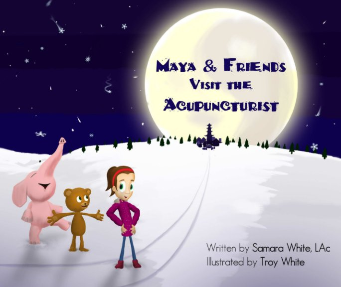 View Maya & Friends Visit the Acupuncturist by Samara White, LAc