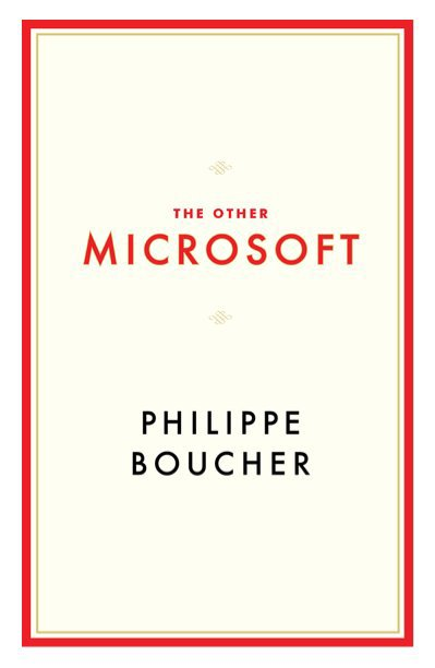 View THE OTHER MICROSOFT by Philippe Boucher