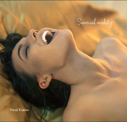 View Sensual nudity by Pavel Kiselev