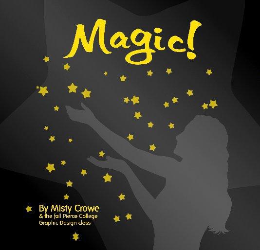 View Magic! by Misty Crowe et. al.