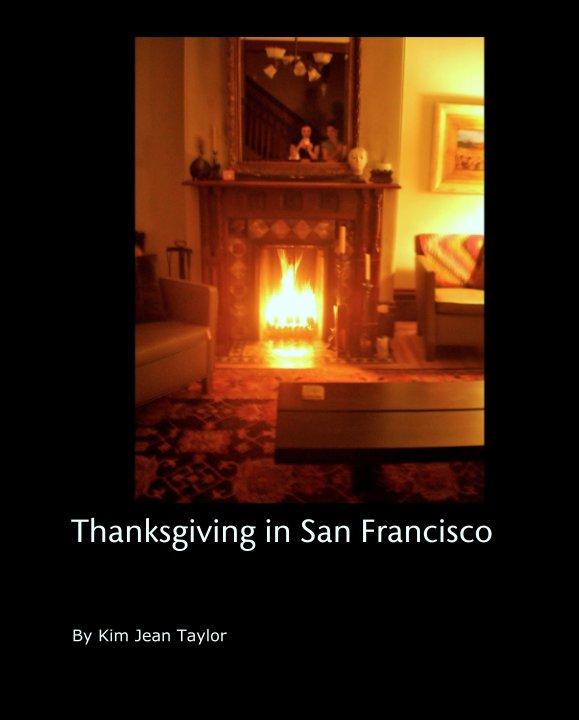Ver Thanksgiving in San Francisco por Kim Jean Taylor
