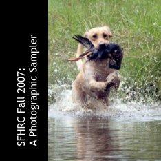 SFHRC Fall 2007:A Photographic Sampler book cover
