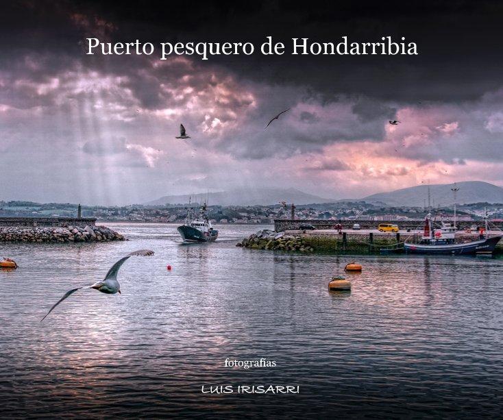 Ver Puerto pesquero de Hondarribia por Luis Irisarri