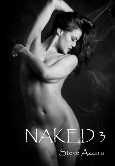 View Naked 3 by Steve Azzara