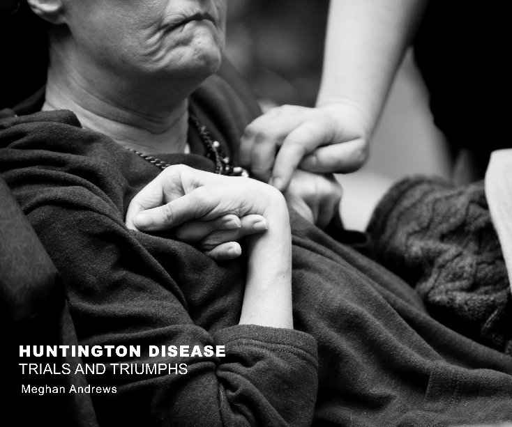 View Huntington Disease: Trials and Triumphs by Meghan Andrews