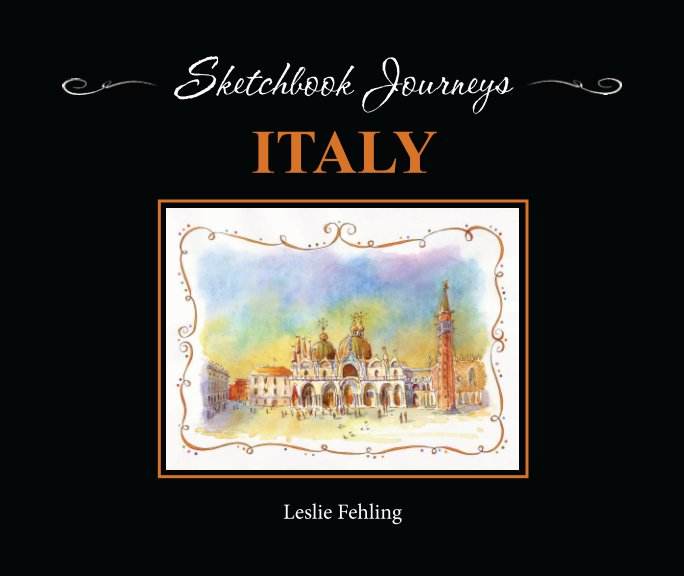 View Sketchbook Journeys: Italy by Leslie Fehling