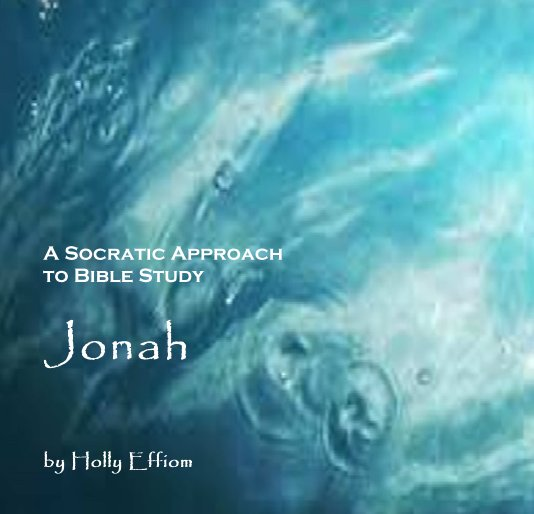 View A Socratic Approach to Bible Study by Holly Effiom