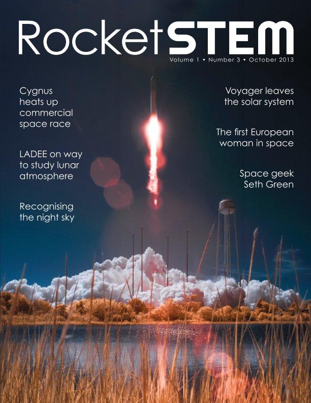 View RocketSTEM Magazine #3 - October 2013 by RocketSTEM Media Foundation