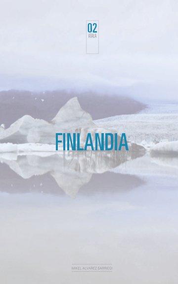 Ver Finlandia (2. atala) por Mikel Alvarez Sarriegi