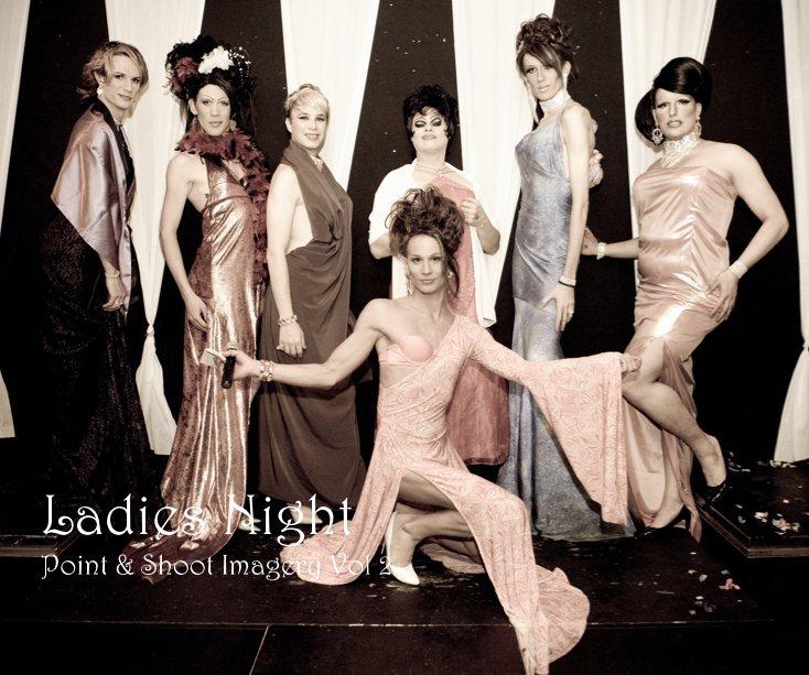 Bekijk Ladies Night Point & Shoot Imagery Vol 2 op Andy Wright - Point and Shoot Imagery