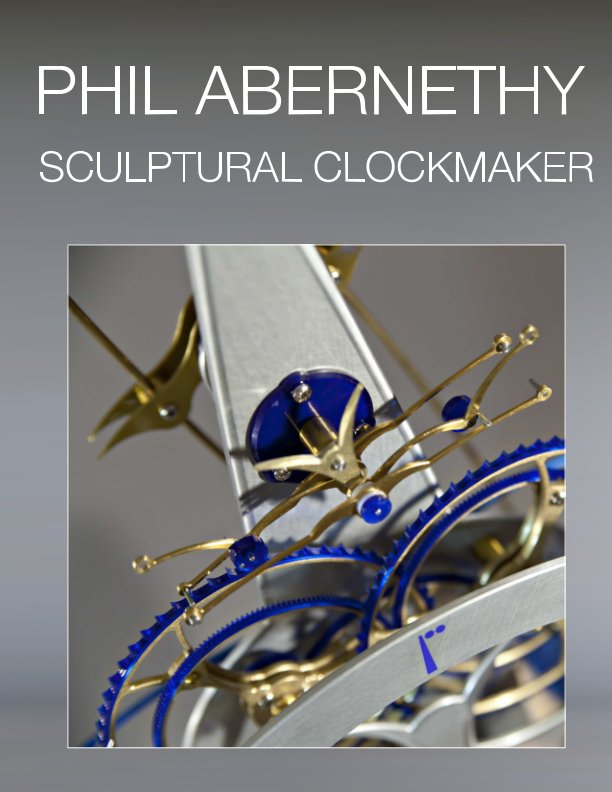 View Phil Abernethy - Sculptural Clockmaker by Graphections