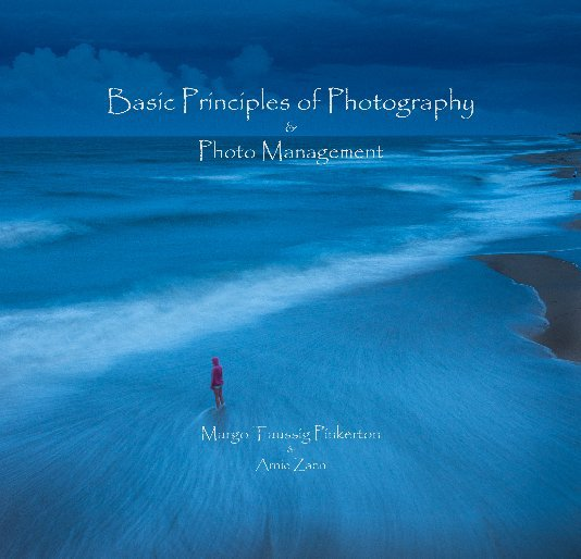 Basic Principles of Photography & Photo Management Ebook by Margo