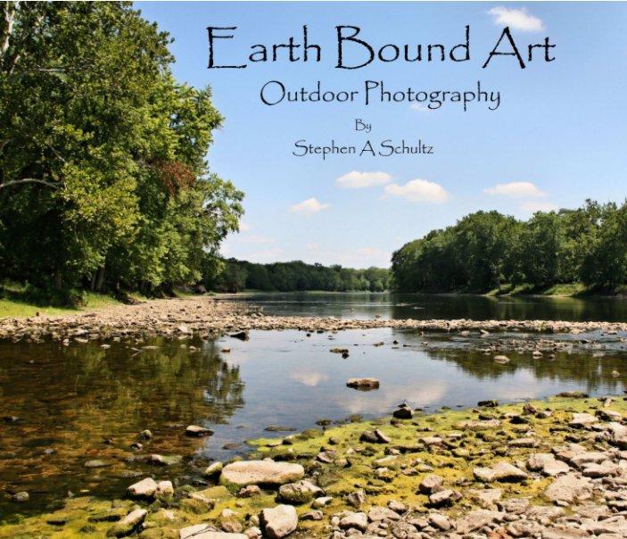 View Earth Bound Art by Stephen A Schultz