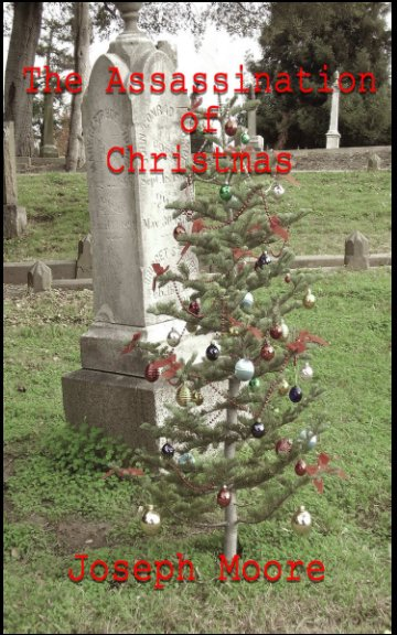 View The Assassination Of Christmas by Joseph Moore