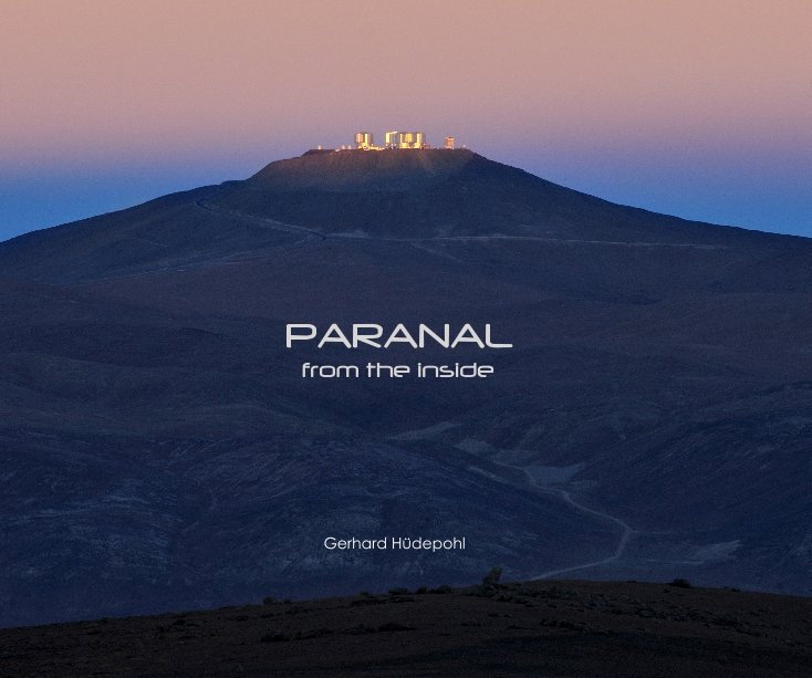 View PARANAL from the inside by Gerhard Hüdepohl