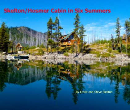 Skelton/Hosmer Cabin in Six Summers book cover