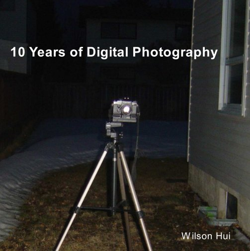 View 10 Years of Digital Photography by Wilson Hui