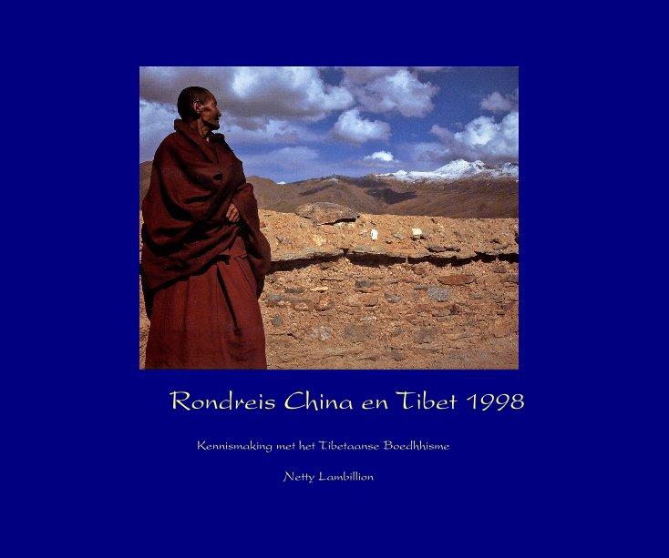 Bekijk Rondreis China en Tibet 1998 op Netty Lambillion