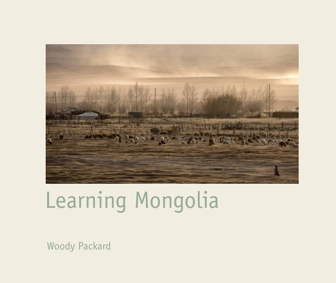 View Learning Mongolia by Woody Packard