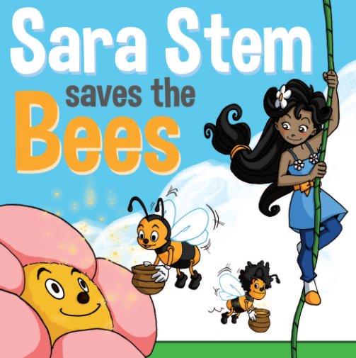 View Sara Stem Saves the Bees - Hardcover by Julia Cieslukowska