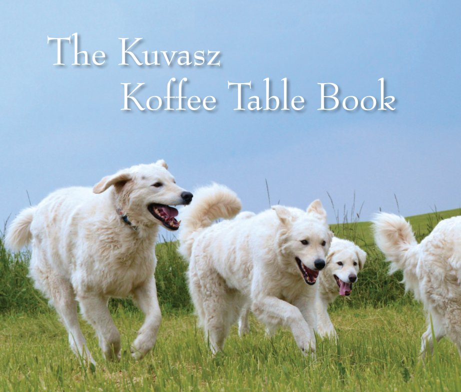 View The Kuvasz Koffee Table Book by Gary Shar