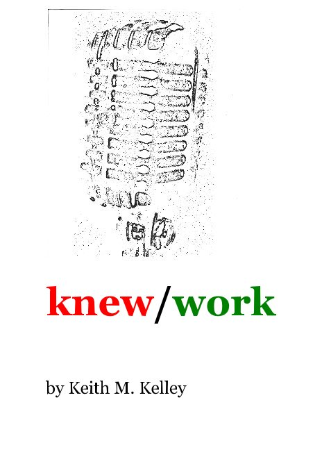 View knew/work by Keith M. Kelley