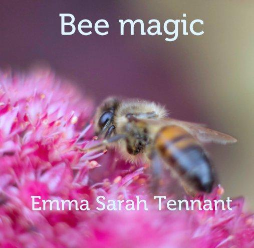 View Bee magic by Emma Sarah Tennant