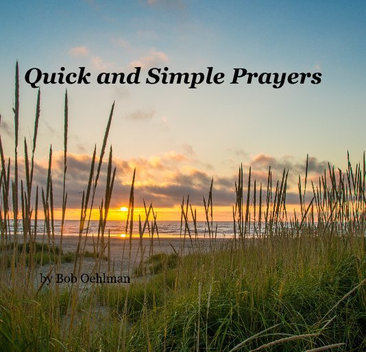 View Quick and Simple Prayers by Bob Oehlman