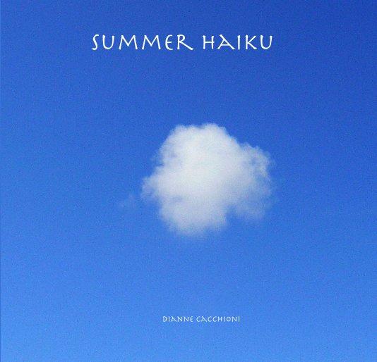 View Summer Haiku by DIANNE CACCHIONI