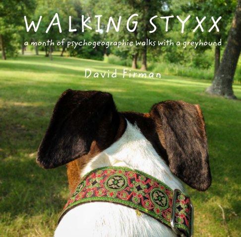 View Walking Styxx by David Firman