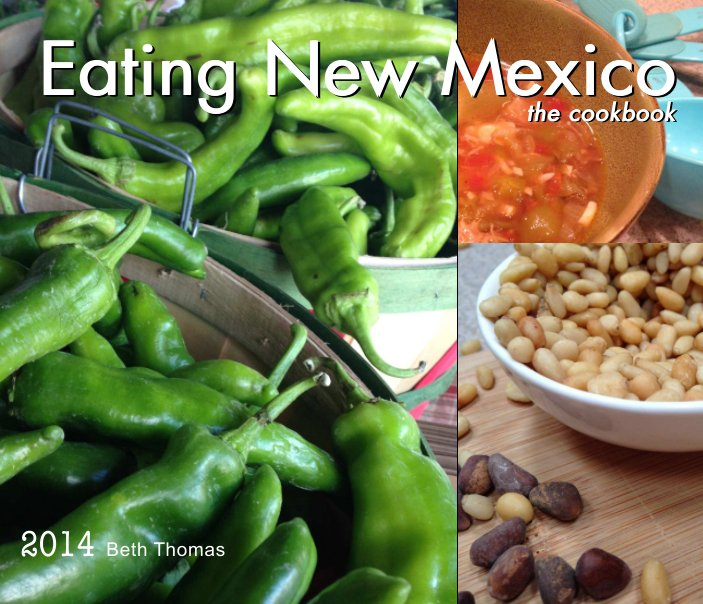 View Eating New Mexico by Beth Thomas