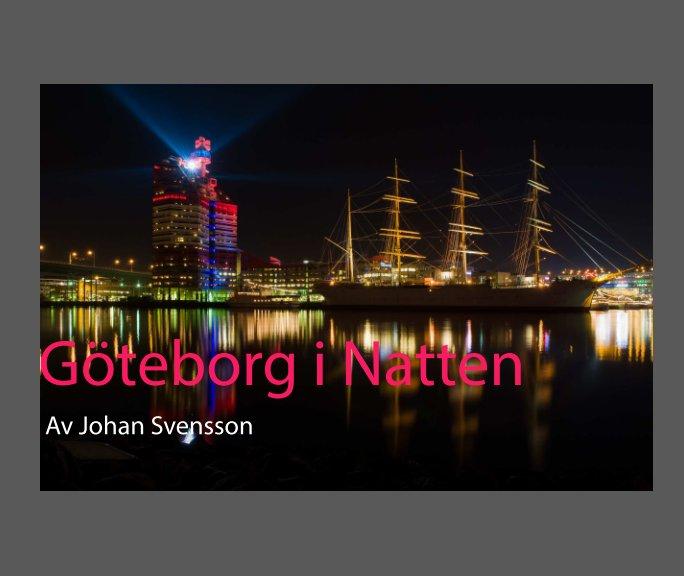 View Göteborg i Natten by Johan Svensson