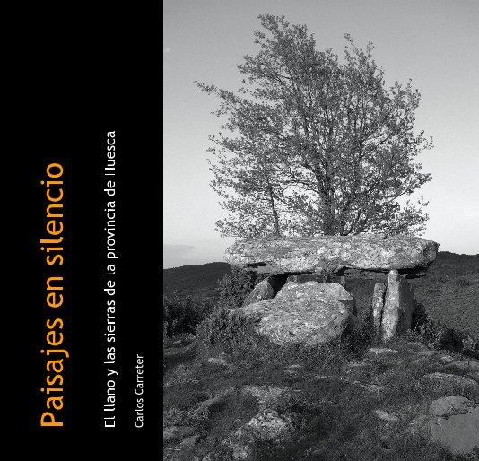 View Paisajes en silencio by Carlos Carreter