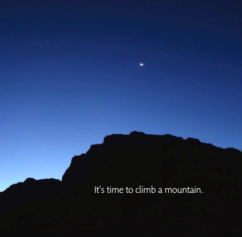 View It's Time to Climb a Mountain by LeAnn Locher