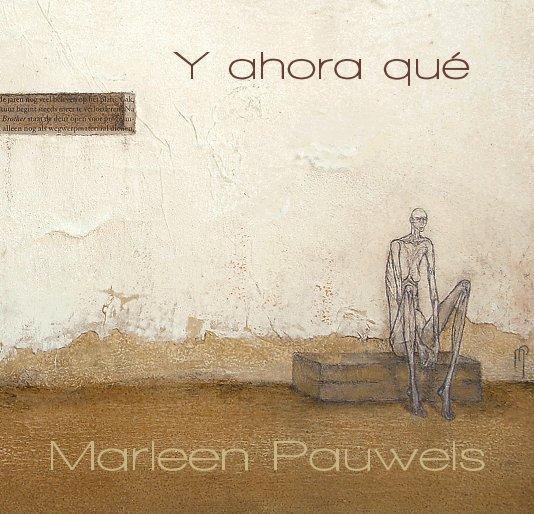 View Y ahora qué by Marleen Pauwels