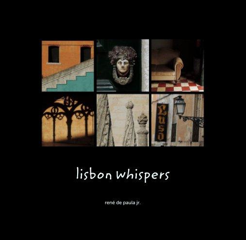 View lisbon whispers by rené de paula jr.