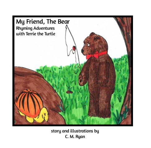 View My Friend, The Bear by C. M. Ryan