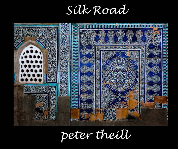 View Silk Road by Peter Theill