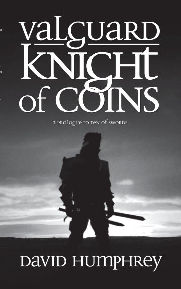 View Valguard: Knight of Coins (Black, Special Edition) by David Humphrey