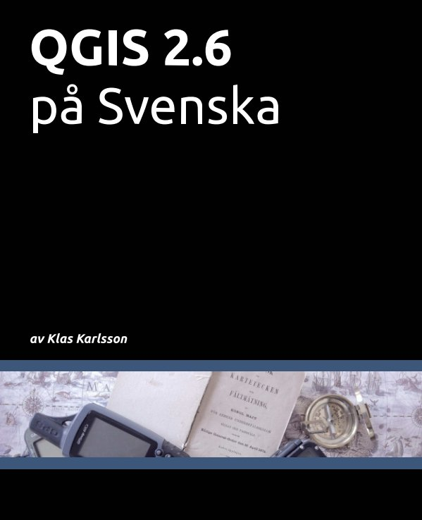 View QGIS 2.6 på Svenska by Klas Karlsson
